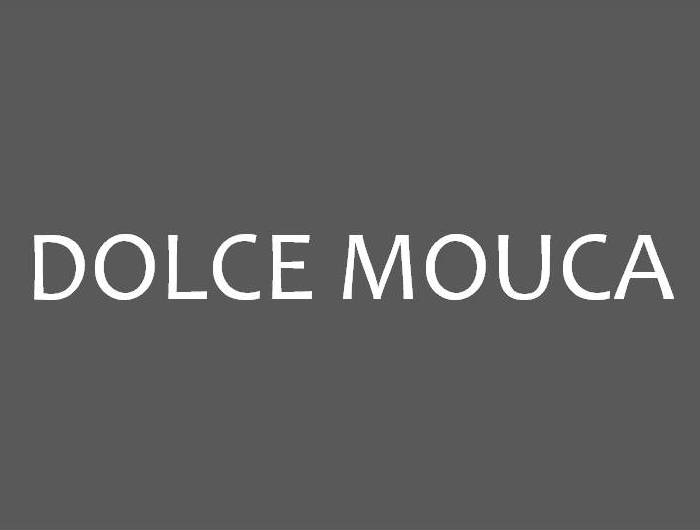 DOLCE MOUCA